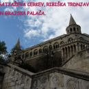 ogled mesta: Matjaževa cerkev, ribiška trdnjava in grajska palača