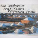 SALT FLATS SEČOVLJE  The Sečovlje Salt Flats Regional Park lies between the sea and the