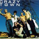 **crazy town**